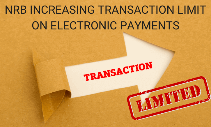 NRB Increasing Transaction Limit on Electronic Payments
