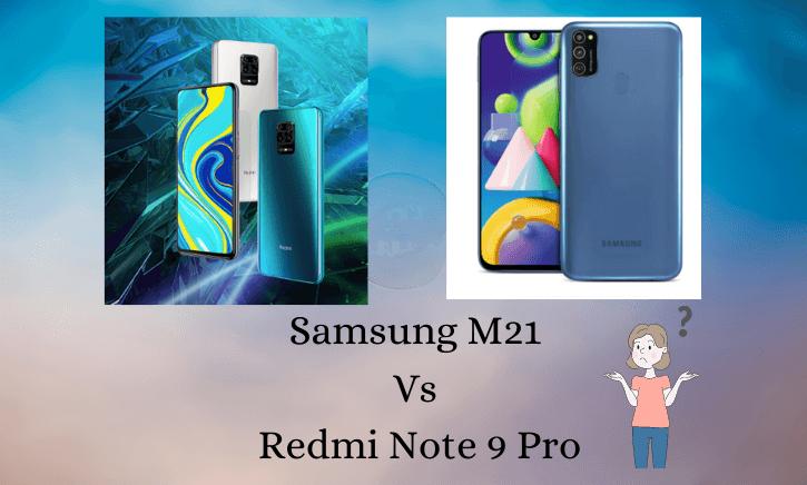 Samsung M21 Vs Redmi Note 9 Pro