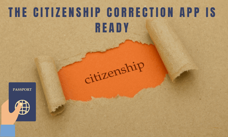 The citizenship correction app is ready